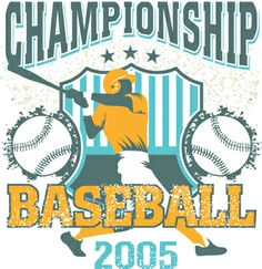 Championship 2005 Baseball Graphic is completely and instantly customizable in CorelDraw or Illustrator! Baseball Vector, Coreldraw, Vector Design, Shirt Style, Illustrator, Shirt Designs, Sports, Prints, T Shirt