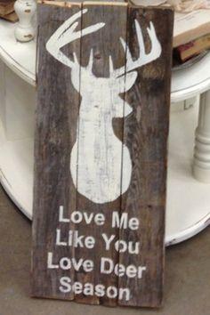 Love Me Like You Love Deer Season Pallet Sign by TresChicTreasures on Etsy