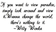 Image result for willy wonka and the chocolate factory quotes