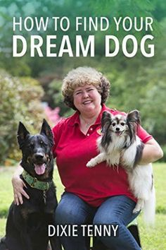 How to Find Your Dream Dog By Dixie Tenny - Book Tour - Giveway - Enter Daily! Dog Books, Free Dogs, Free Kindle Books, Free Ebooks, Amazon Gifts, Nonfiction Books, Love Book, Dreaming Of You, Finding Yourself