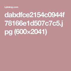 dabdfce2154c0944f78166e1d507c7c5.jpg (600×2041)