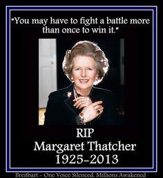 You may have to fight a battle more than once to win it. Potrebbe essere necessario combattere una battaglia per più di una volta e poi vincere. Margaret Thatcher