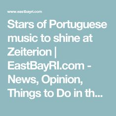 Stars of Portuguese music to shine at Zeiterion | EastBayRI.com - News, Opinion, Things to Do in the East Bay