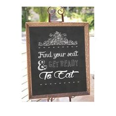 Find Your Seat And Get Ready To Eat Wedding Sign