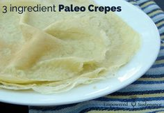 These delicious paleo crepes made with arrowroot flour require only 3 ingredients.