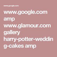 www.google.com amp www.glamour.com gallery harry-potter-wedding-cakes amp