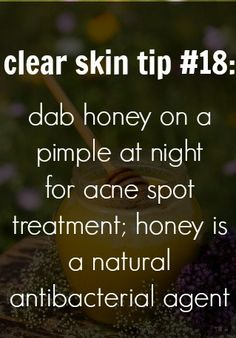 101 tips for clear skin! #18 use honey as acne spot treatment overnight