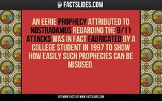 An eerie prophecy attributed to Nostradamus regarding the 9/11 attacks was in fact fabricated by a college student in 1997 to show how easily such prophecies can be misused.