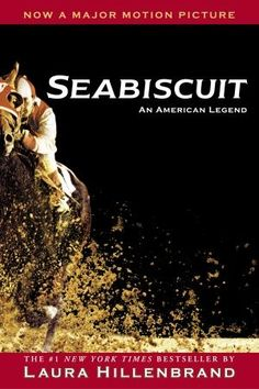 Seabiscuit: Loved this book....Read it in one sitting. Read it twice.