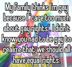 People often why Im such a staunch Lgbt+ Supporter. Despite the fact I'm not exactly cis myself and do feel a small 'part' of the LGBTQ spectrum ~ i believe its just moral and right to suppprt this cause. Lgbt Quotes, Lgbt Memes, Funny Quotes, Straight People, Straight Ally, Lgbt Community, Faith In Humanity, Gay Pride, Equality