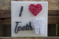 Dental String Art,  I Heart Teeth Plaque, String Art,  Dental Gift, Teeth, Medical, Dental Art by TeethLife on Etsy. Would make a great gift and customizable!