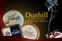 Dunhill Premium Pipe Tobacco. Love me some Dunhill. sb