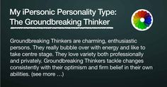 I took the iPersonic Personality Test and I am a Groundbreaking Thinker. What is your type?