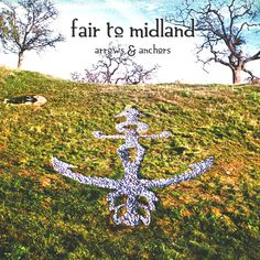 """Arrows & Anchors"" •Fair To Midland"