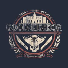 Check out this awesome 'Goodneighbor' design on @TeePublic!