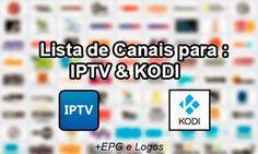 IPTV – NOVA LISTA ATUALIZADA COM CANAIS ATUALIZADOS 01/06/2017 PARA IPTV, PLAYLISTV E KODI ATUALIZADAS. LISTA DE CANAIS / FILMES / ANIMES /...