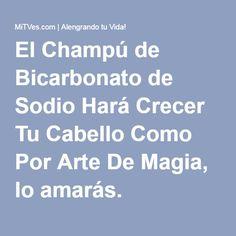 El Champú de Bicarbonato de Sodio Hará Crecer Tu Cabello Como Por Arte De Magia, lo amarás.
