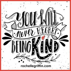 Illustration of You will never regret being kind. Hand drawn vintage print with hand lettering. This illustration can be used as a print on t-shirts and bags or as a poster. vector art, clipart and stock vectors. Never Regret, Hand Drawn Lettering, Kindness Quotes, Chalkboard Art, Regrets, Vintage Prints, Oklahoma, How To Draw Hands, Inspirational Quotes