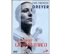 La Passione di Giovanna d'Arco. Regia di Carl Theodor Dreyer