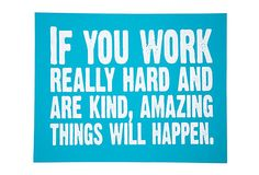 Work Hard Print, Light Blue on OneKingsLane.com (quote is from Conan O'Brien)