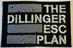 THE DILLINGER ESCAPE PLAN patch (Ebay ID : blastpunx) - http://www.ebay.com/itm/THE-DILLINGER-ESCAPE-PLAN-embroidered-patch-Converge-Botch-Poison-The-Well-/251637029590?