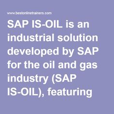 SAP IS-OIL is an industrial solution developed by SAP for the oil and gas industry (SAP IS-OIL), featuring tools and automated processes designed especially for this sector. SAP IS OIL lets you revolutionise your operations, outplay the competition, and ensure compliance by leveraging leading-edge technology – from in-memory computing to analytics, mobility, and cloud – to help you maximize performance and minimize costs. SAP IS OIL and GAS Online training ensures professionals have the…