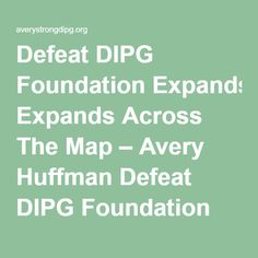Defeat DIPG Foundation Expands Across The Map – Avery Huffman Defeat DIPG Foundation