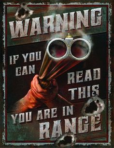 Rivers Edge Products Heavy Metal Sign Warning You're In Range - 2203 Tin Signs, Wall Signs, Ranger, Gun Rooms, By Any Means Necessary, Vintage Metal Signs, Vintage Ads, Dark Matter, Free Graphics