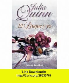 Duque y yo, El (4pocket Romantica) (Spanish Edition) (9788492516117) Julia Quinn , ISBN-10: 8492516119  , ISBN-13: 978-8492516117 ,  , tutorials , pdf , ebook , torrent , downloads , rapidshare , filesonic , hotfile , megaupload , fileserve