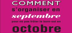 #Lectures #Organisation #Burnout Comment s'organiser en septembre pour ne pas frôler le burn-out en octobre ? Grande question !
