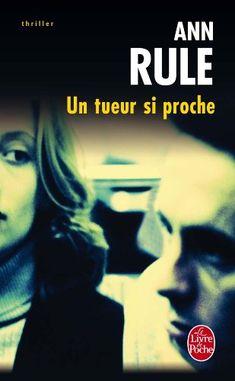 Un tueur si proche: Amazon.fr: Ann Rule, Xavier Perret: Livres