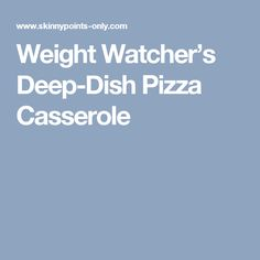 Weight Watcher's Deep-Dish Pizza Casserole