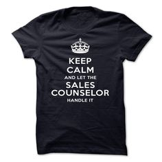 Keep Calm And Let The Sales counselor Handle It T Shirt, Hoodie, Sweatshirt