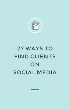 Give your social strategy a boost with these 27 ways to find clients on social media from @neshadesigns  