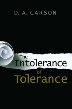 67 best books about ethics morality images on pinterest authors the intolerance of tolerance by d a carson author d a carson publisher wm fandeluxe Images