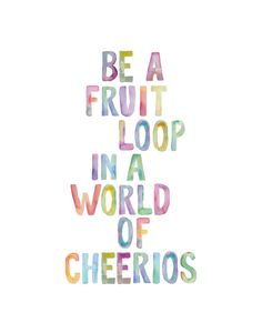 Wall Decor Inspirational Art Be a Fruit Loop by TheMotivatedType