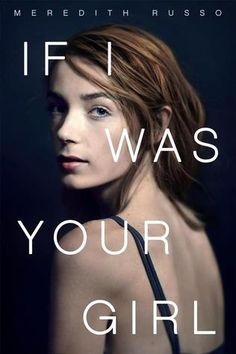 If I Was Your Girl by Meredith Russo Published by Flatiron Books on May 2016 Genres: Young Adult, Contemporary, Romance Format: Hardcover Pages: 288 Source: Library Goodreads: ★★★ Amanda Har… Ya Books, Good Books, Lgbt, All The Bright Places, Ya Novels, Fiction Novels, Thing 1, Books 2016, Books For Teens