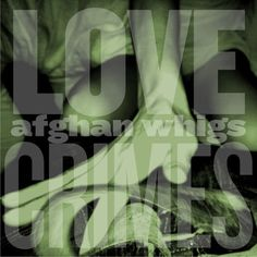 """Afghan Whigs, """"Lovecrimes (Frank Ocean Cover)"""" by The FADER by The FADER, via SoundCloud"""