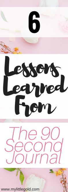 Lessons Learned From My 90 Second Journal - My Little Gold I've started journaling for my own mental health and depression and have found so many benefits to it! A few friends began to ask how I do it, and I found that having easy journal prompts make it My Journal, Journal Prompts, Entrepreneur, Tips To Be Happy, Mental Health Journal, Lessons Learned, Happy Life, Personal Development, Make Money Online
