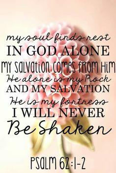 My soul finds rest. Psalms 6:1-2