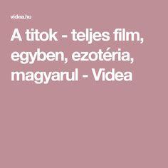 A titok - teljes film, egyben, ezotéria, magyarul - Videa