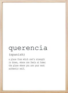 Querencia: a place from which one's strength is drawn, where one feels at home; the place where you are your most authentic self. We offer unique and high quality digital files for your home or office decoration. YOUR ORDER WILL INCLUDE 4 HIGH RESO Unusual Words, Weird Words, Rare Words, Unique Words, New Words, Powerful Words, One Word Quotes, Peace Quotes, Home Quotes And Sayings