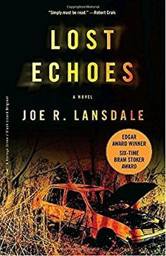 Lost Echoes by Joe R. Lansdale (2007-02-13)