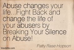 Quotation-Patty-Rase-Hopson-life-abuse-silence-change-inspiration-Meetville-Quotes-17326.jpg