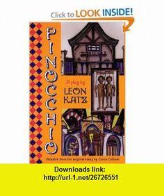 Pinocchio (9781557834621) Leon Katz, Carlo Collodi , ISBN-10: 1557834628  , ISBN-13: 978-1557834621 ,  , tutorials , pdf , ebook , torrent , downloads , rapidshare , filesonic , hotfile , megaupload , fileserve