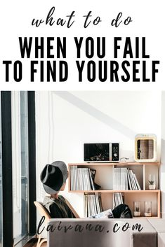 What to Do When You Fail to Find Yourself? // 4 tips on finding yourself and how to create yourself to enjoy life to the fullest