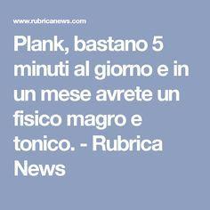 Plank, bastano 5 minuti al giorno e in un mese avrete un fisico magro e tonico. - Rubrica News