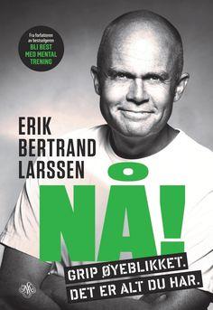 Nå! av Erik Bertrand Larssen (Ebok)
