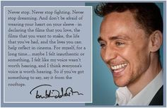 My favourite Tom Hiddleston quote of all time. Share the optimism. :)