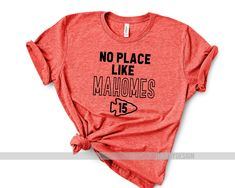 No Place like Mahomes Chiefs Football Mahomes Kansas City Football Outfits, Football Shirts, Kc Football, Football Season, Nfl Quotes, Kansas City Chiefs Shirts, Chiefs Game, Nfl Team Apparel, Chiefs Apparel